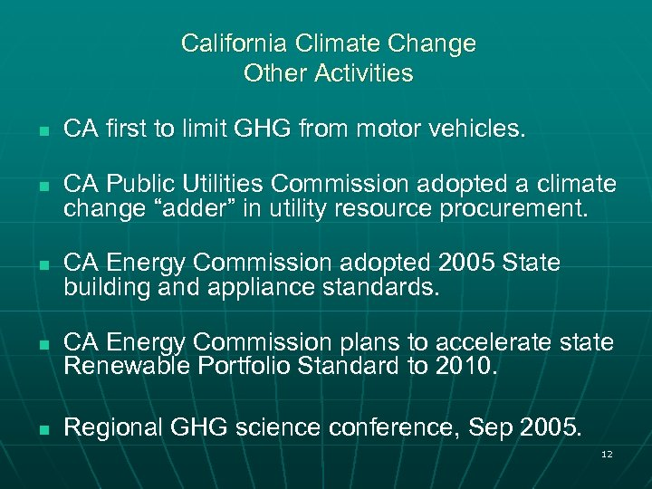 California Climate Change Other Activities n n n CA first to limit GHG from