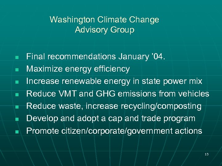 Washington Climate Change Advisory Group Final recommendations January ' 04. n Maximize energy efficiency