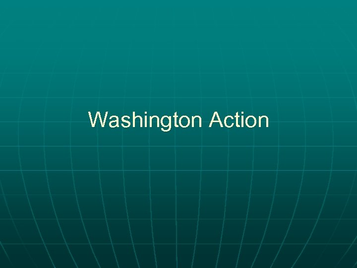Washington Action