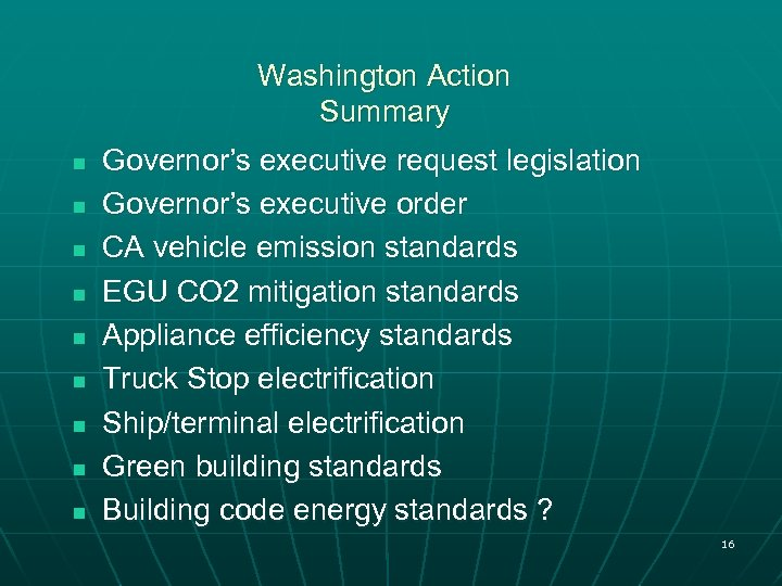 Washington Action Summary n n n n n Governor's executive request legislation Governor's executive