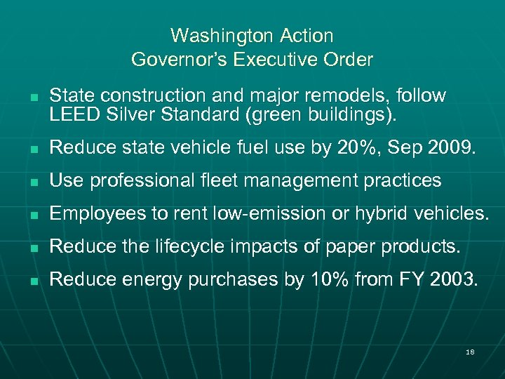 Washington Action Governor's Executive Order n State construction and major remodels, follow LEED Silver