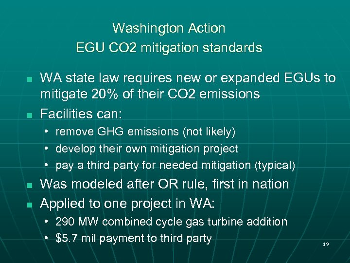 Washington Action EGU CO 2 mitigation standards n n WA state law requires new