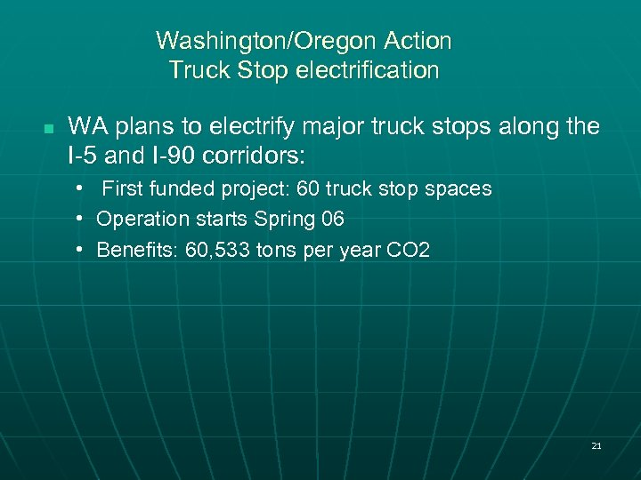 Washington/Oregon Action Truck Stop electrification n WA plans to electrify major truck stops along