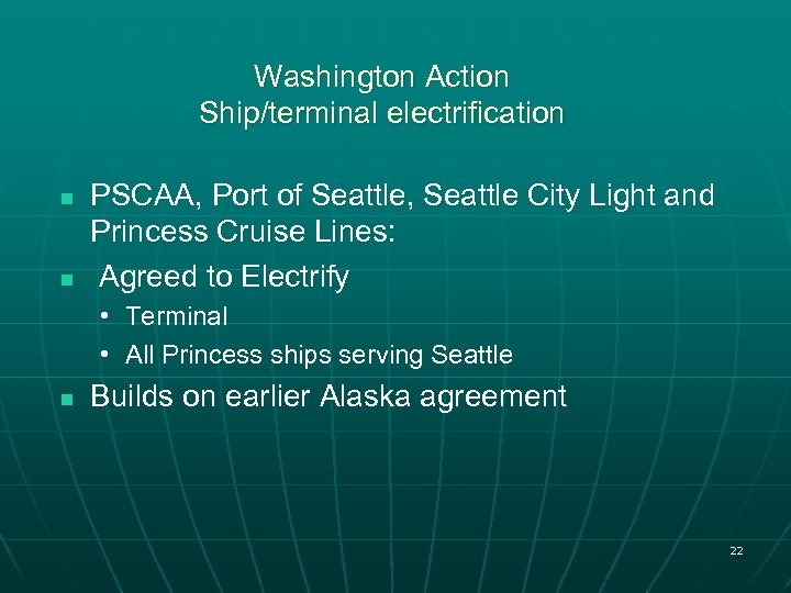 Washington Action Ship/terminal electrification n n PSCAA, Port of Seattle, Seattle City Light and
