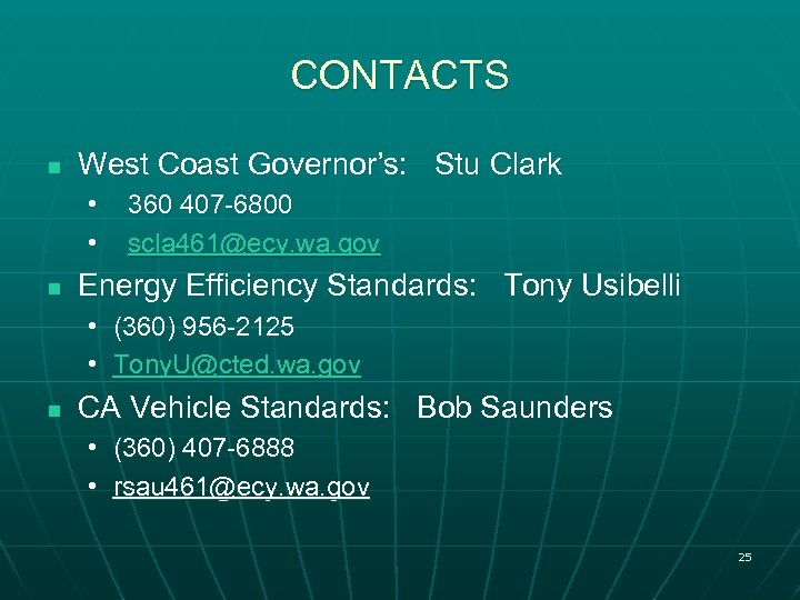 CONTACTS n West Coast Governor's: Stu Clark • 360 407 -6800 • scla 461@ecy.