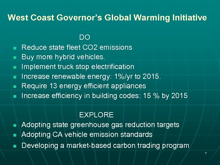West Coast Governor's Global Warming Initiative n n n n n DO Reduce state