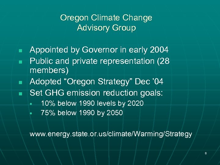 Oregon Climate Change Advisory Group n n Appointed by Governor in early 2004 Public