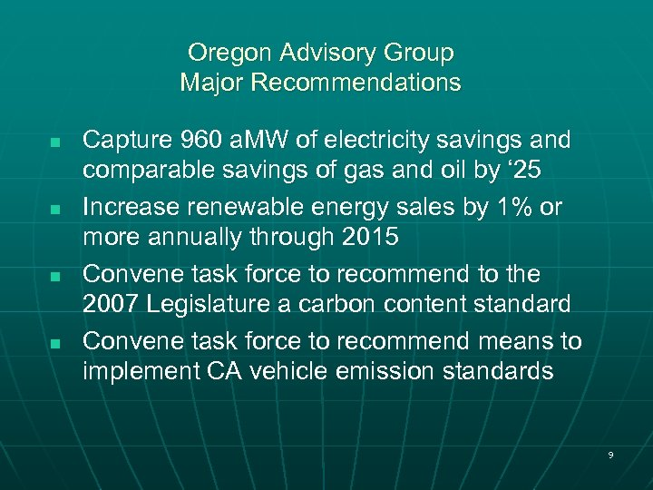 Oregon Advisory Group Major Recommendations n n Capture 960 a. MW of electricity savings