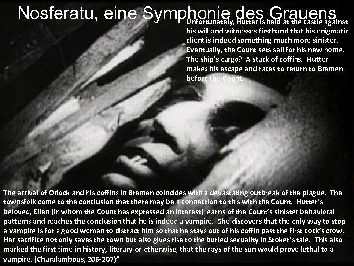 Nosferatu, eine Symphonie des Grauens Unfortunately, Hutter is held at the castle against his