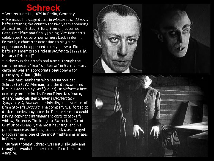 """Maximilian Schreck • Born on June 11, 1879 in Berlin, Germany. • """"He made"""