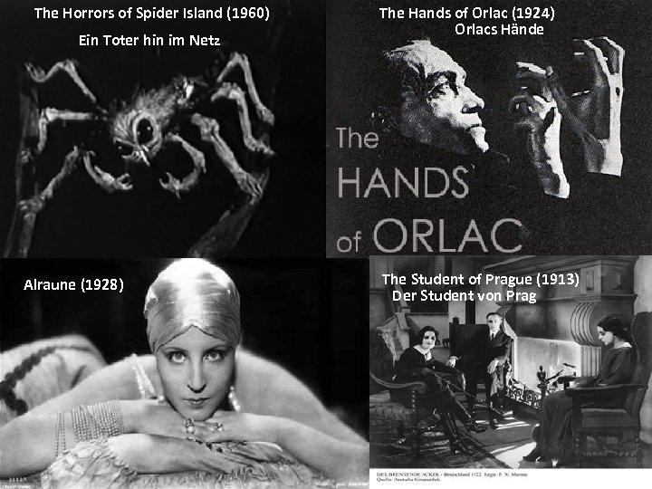 The Horrors of Spider Island (1960) Ein Toter hin im Netz Alraune (1928) The