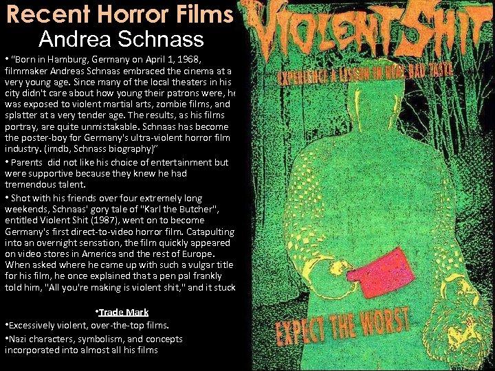 "Recent Horror Films Andrea Schnass • ""Born in Hamburg, Germany on April 1, 1968,"