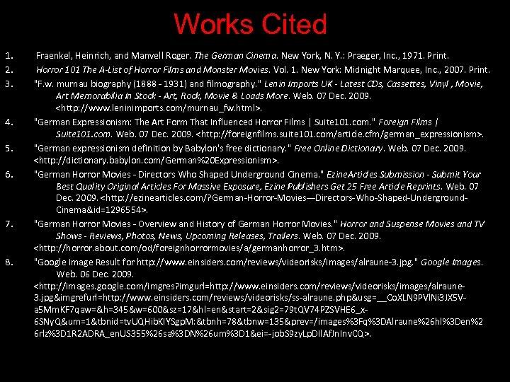 Works Cited 1. 2. 3. 4. 5. 6. 7. 8. Fraenkel, Heinrich, and Manvell