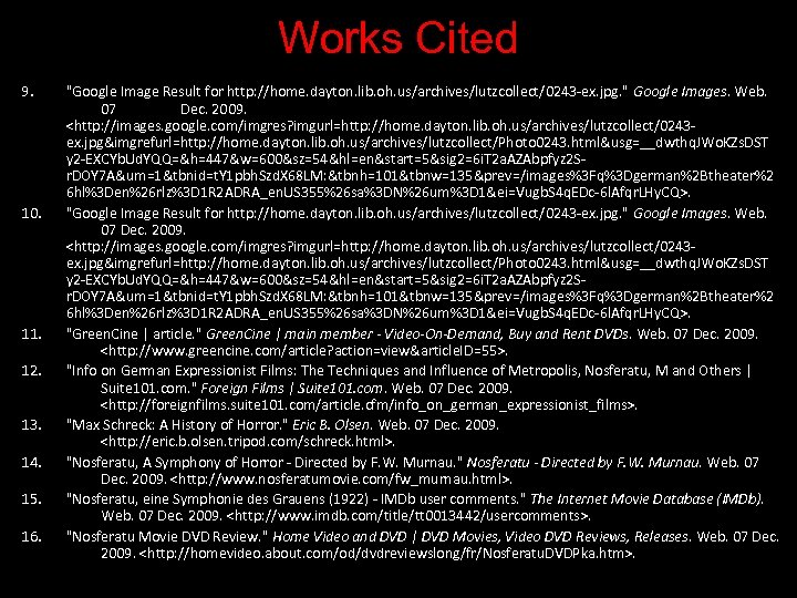 Works Cited 9. 10. 11. 12. 13. 14. 15. 16.