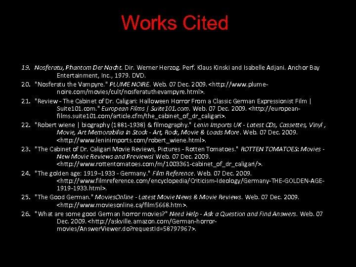 Works Cited 19. Nosferatu, Phantom Der Nacht. Dir. Werner Herzog. Perf. Klaus Kinski and
