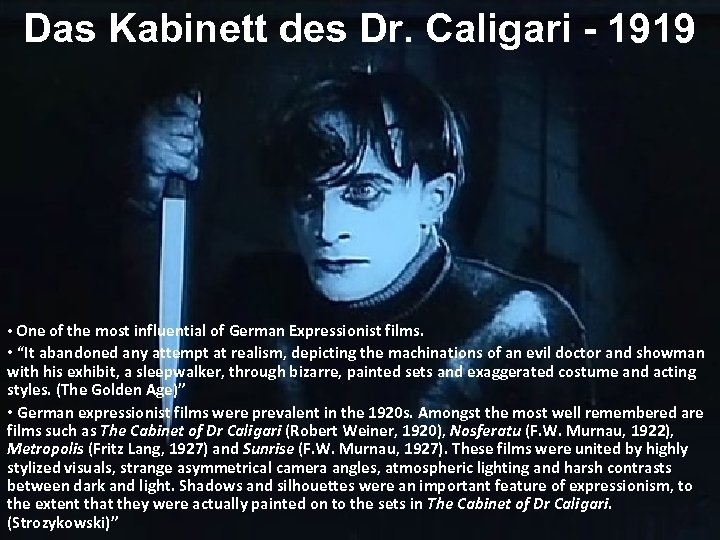 Das Kabinett des Dr. Caligari - 1919 • One of the most influential of