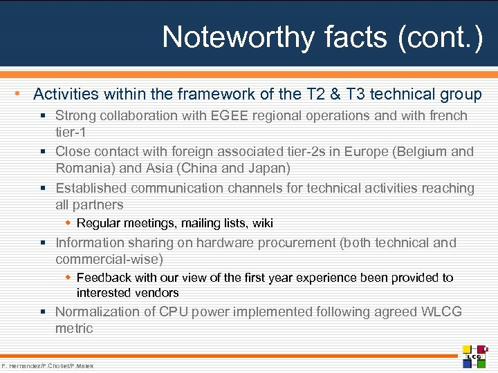Noteworthy facts (cont. ) • Activities within the framework of the T 2 &
