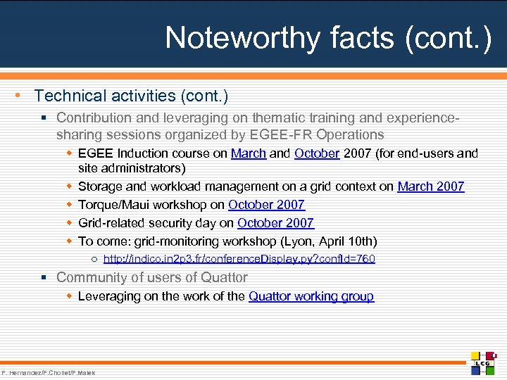 Noteworthy facts (cont. ) • Technical activities (cont. ) § Contribution and leveraging on
