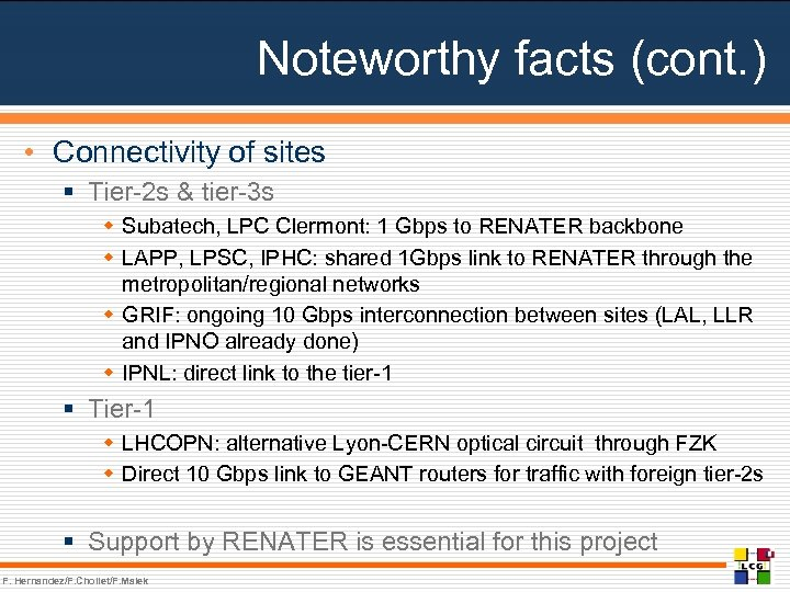 Noteworthy facts (cont. ) • Connectivity of sites § Tier-2 s & tier-3 s