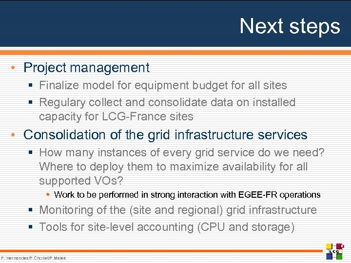 Next steps • Project management § Finalize model for equipment budget for all sites