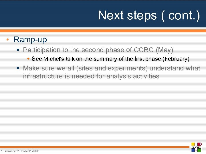 Next steps ( cont. ) • Ramp-up § Participation to the second phase of