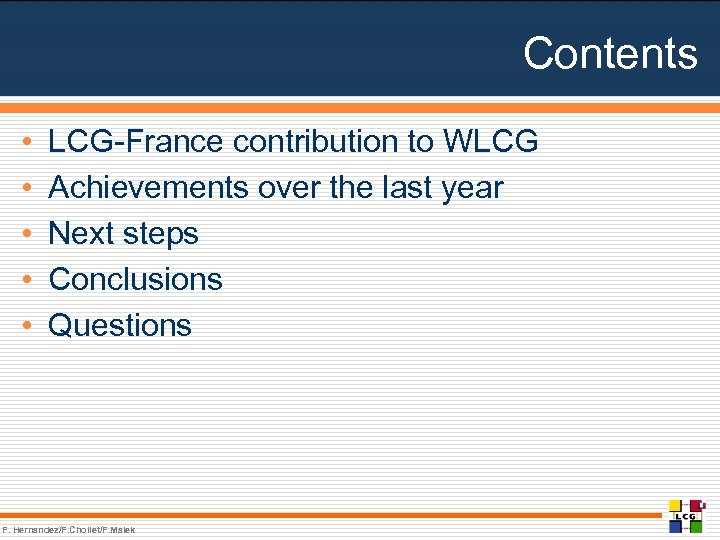 Contents • • • LCG-France contribution to WLCG Achievements over the last year Next