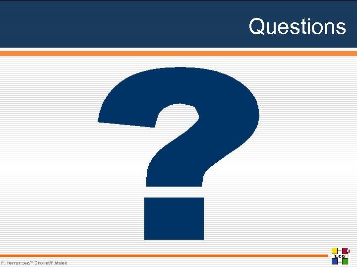 Questions F. Hernandez/F. Chollet/F. Malek