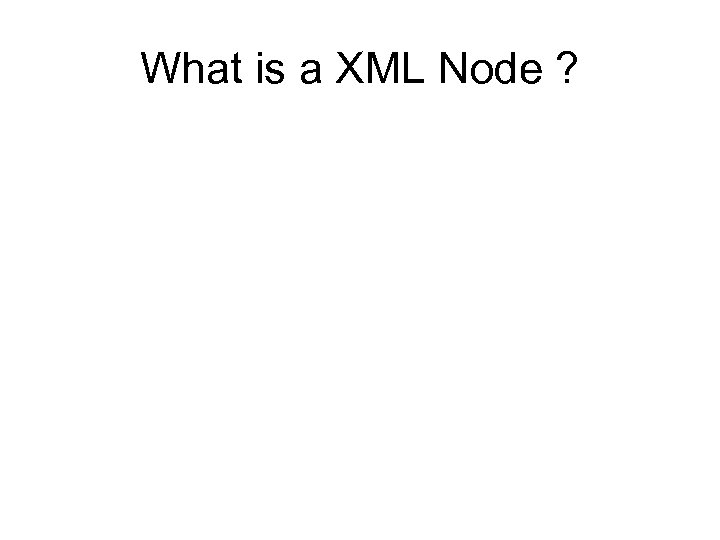 What is a XML Node ?