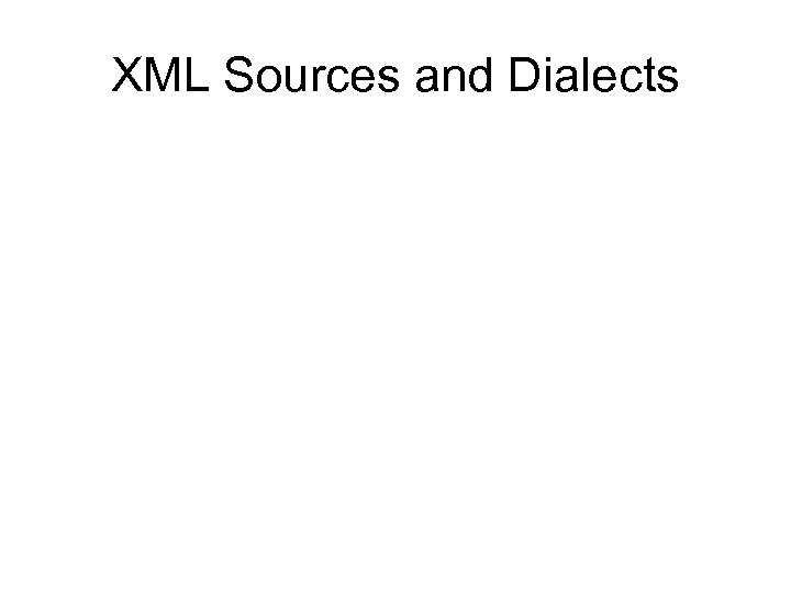 XML Sources and Dialects