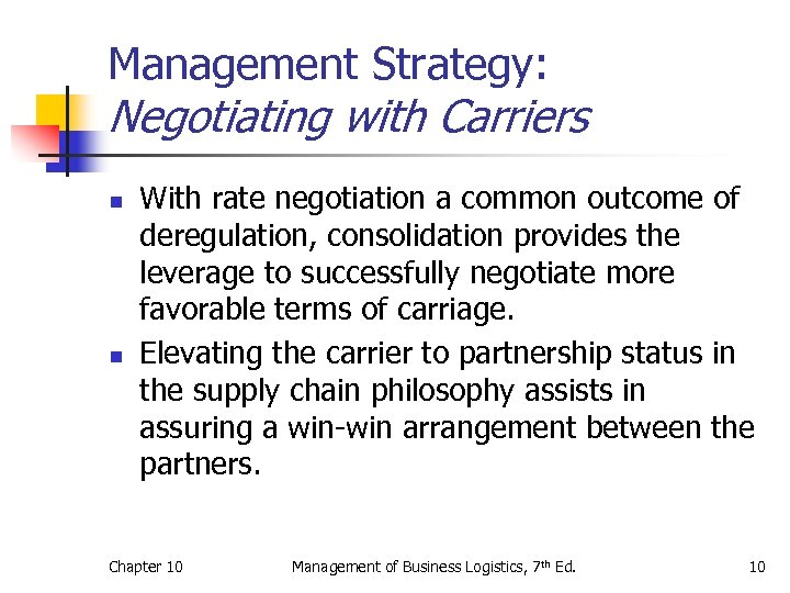 Management Strategy: Negotiating with Carriers n n With rate negotiation a common outcome of