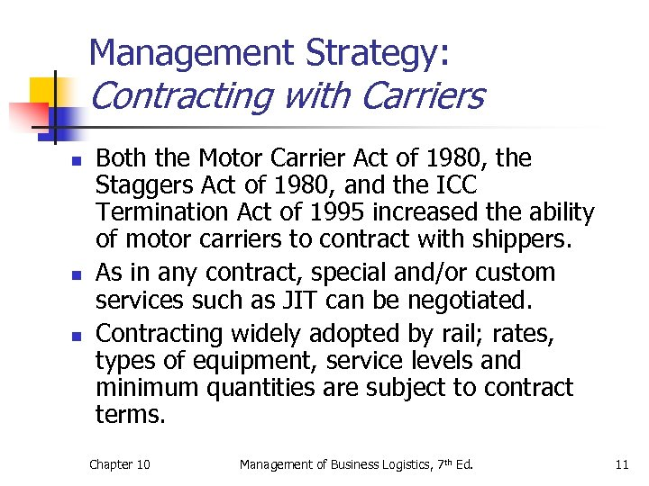 Management Strategy: Contracting with Carriers n n n Both the Motor Carrier Act of