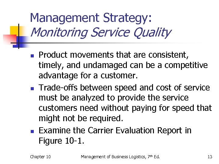 Management Strategy: Monitoring Service Quality n n n Product movements that are consistent, timely,