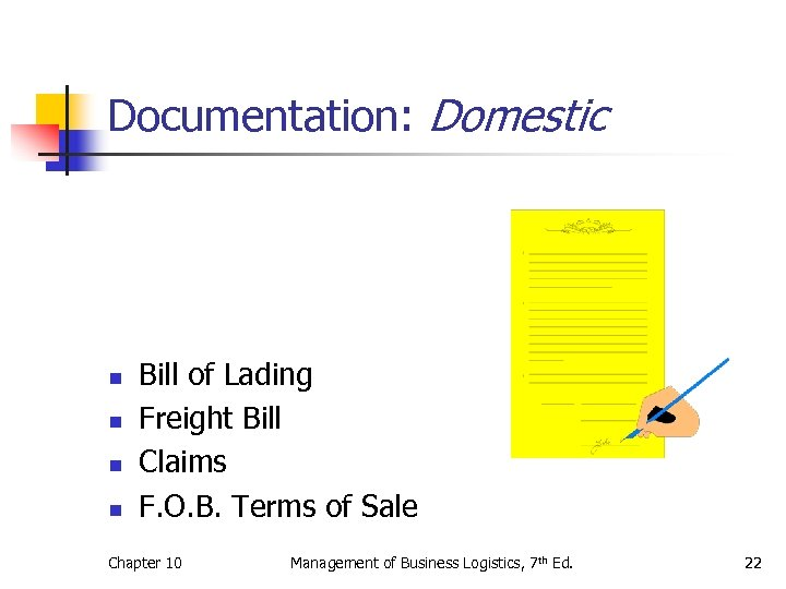 Documentation: Domestic n n Bill of Lading Freight Bill Claims F. O. B. Terms