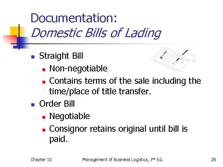 Documentation: Domestic Bills of Lading n n Straight Bill n Non-negotiable n Contains terms