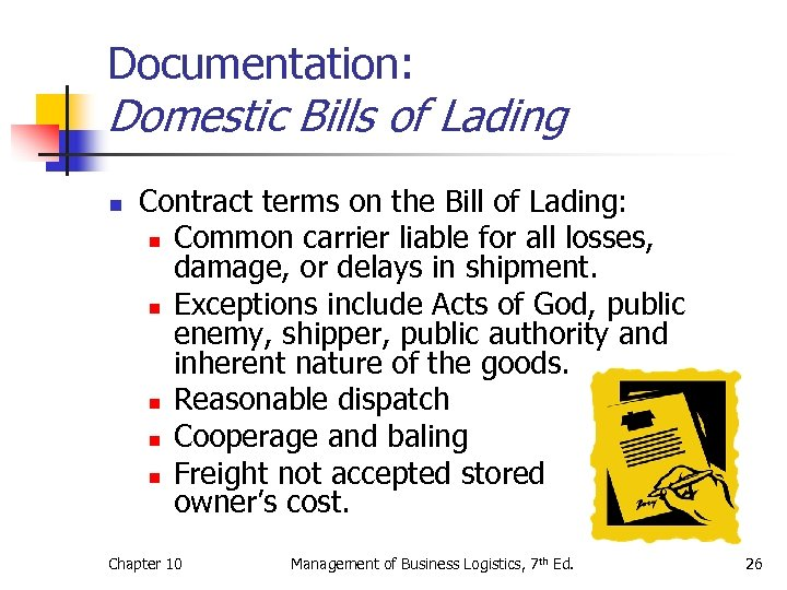 Documentation: Domestic Bills of Lading n Contract terms on the Bill of Lading: n
