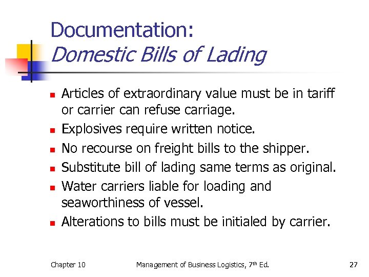 Documentation: Domestic Bills of Lading n n n Articles of extraordinary value must be