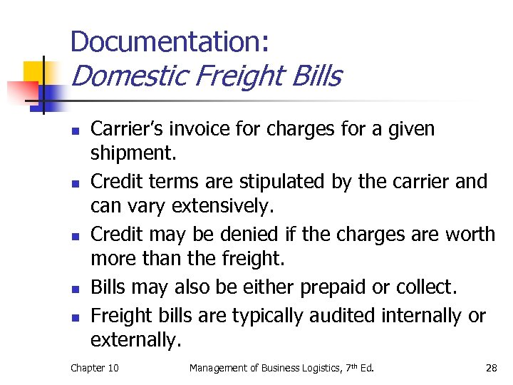 Documentation: Domestic Freight Bills n n n Carrier's invoice for charges for a given