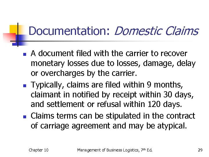 Documentation: Domestic Claims n n n A document filed with the carrier to recover