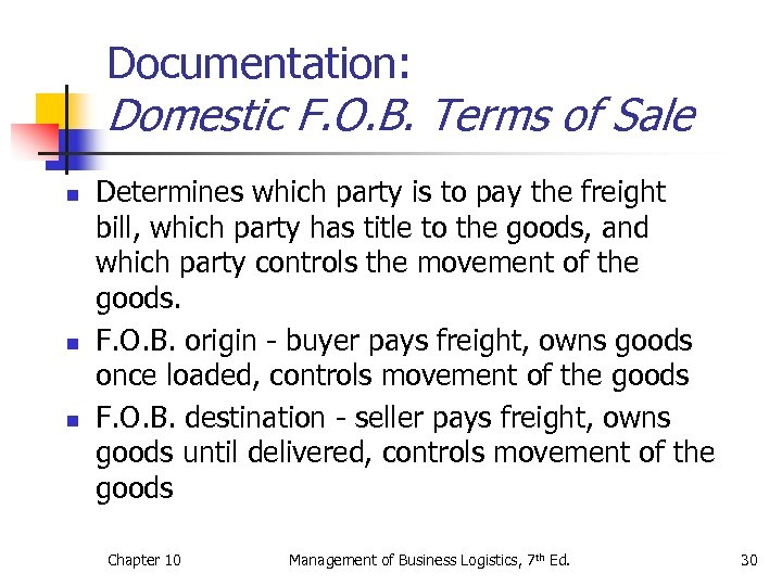 Documentation: Domestic F. O. B. Terms of Sale n n n Determines which party