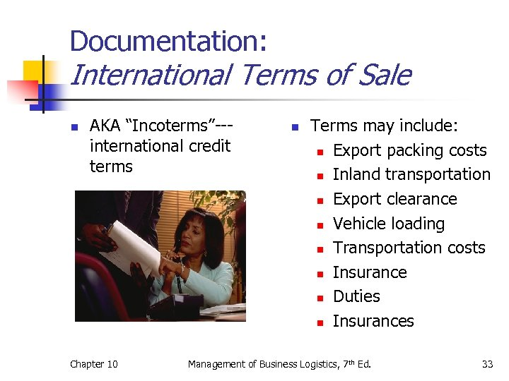 "Documentation: International Terms of Sale n AKA ""Incoterms""--international credit terms Chapter 10 n Terms"