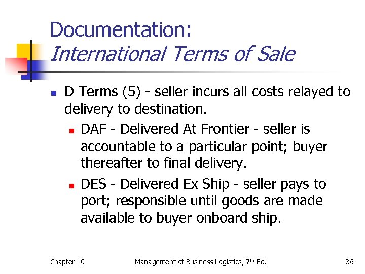 Documentation: International Terms of Sale n D Terms (5) - seller incurs all costs