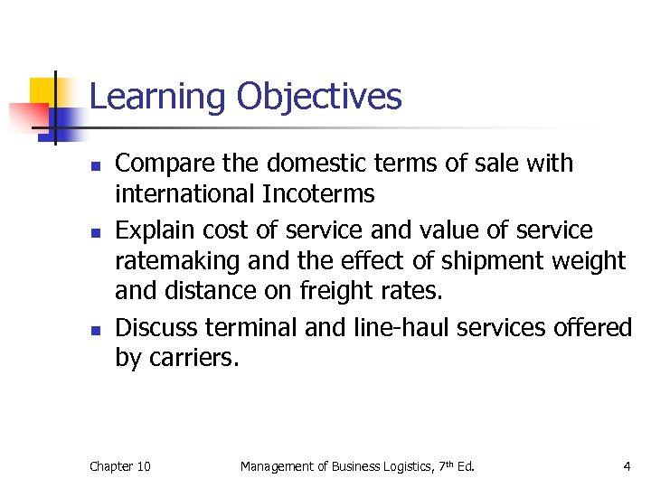 Learning Objectives n n n Compare the domestic terms of sale with international Incoterms