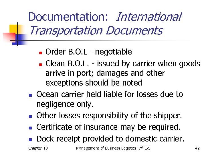 Documentation: International Transportation Documents Order B. O. L - negotiable n Clean B. O.
