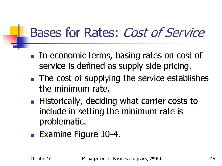 Bases for Rates: Cost of Service n n In economic terms, basing rates on