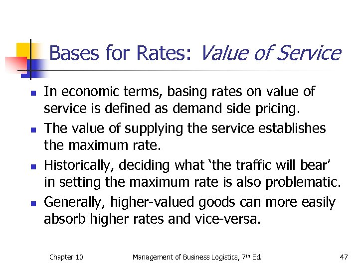 Bases for Rates: Value of Service n n In economic terms, basing rates on