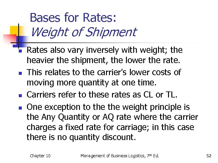 Bases for Rates: Weight of Shipment n n Rates also vary inversely with weight;