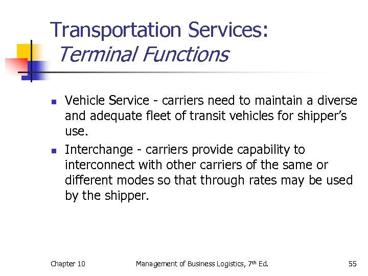 Transportation Services: Terminal Functions n n Vehicle Service - carriers need to maintain a