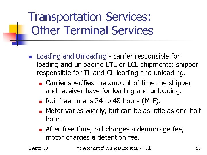 Transportation Services: Other Terminal Services n Loading and Unloading - carrier responsible for loading