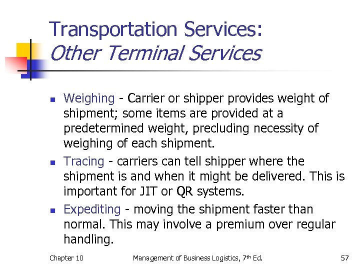 Transportation Services: Other Terminal Services n n n Weighing - Carrier or shipper provides