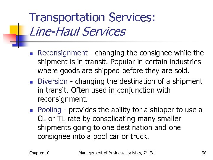 Transportation Services: Line-Haul Services n n n Reconsignment - changing the consignee while the